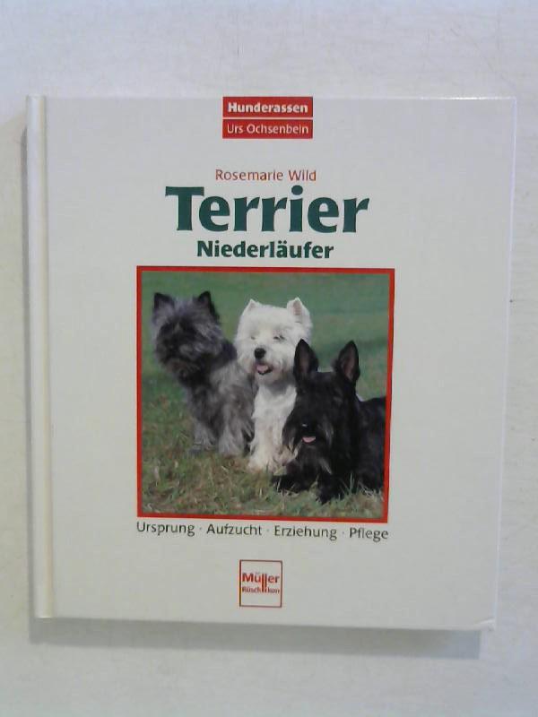 Wild, Rosemarie: Terrier : Niederläufer.