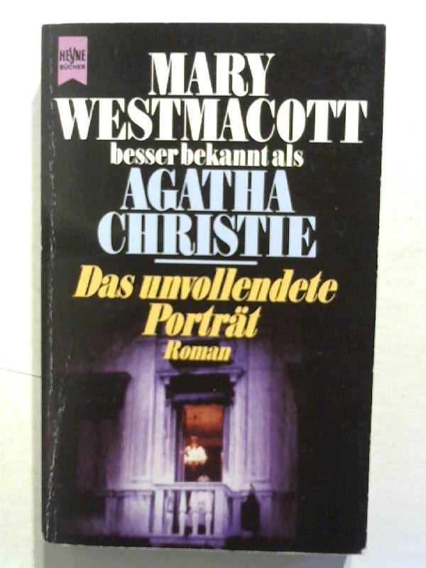 Westmacott, Mary und Agatha Christie: Das unvollendete Porträt.