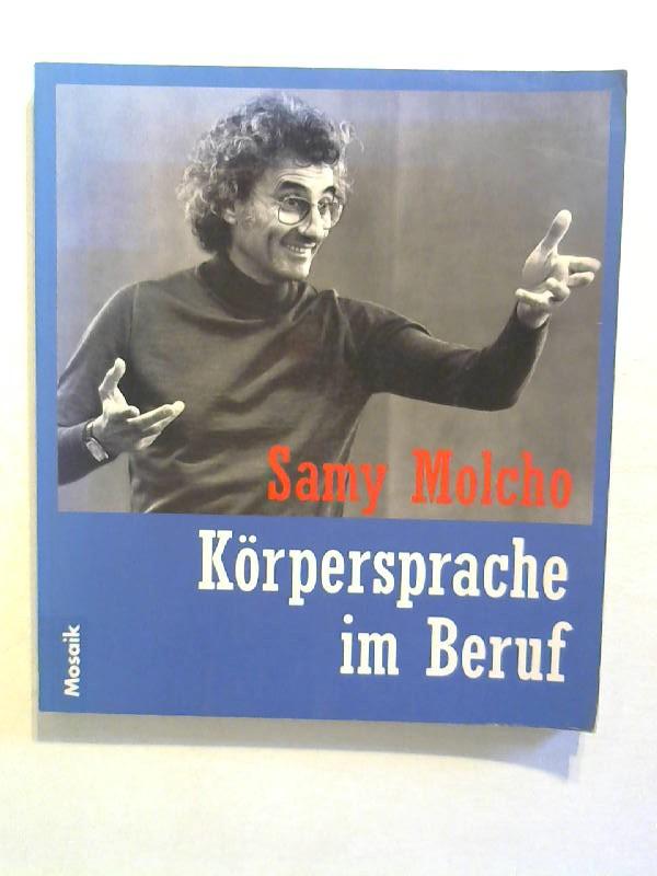 Molcho, Samy: Körpersprache im Beruf.