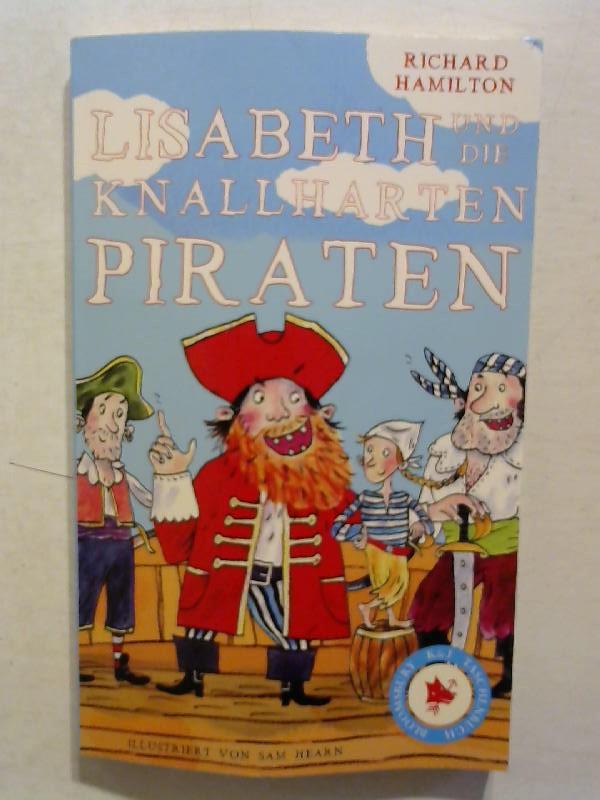 Hamilton, Richard: Lisabeth und die knallharten Piraten.