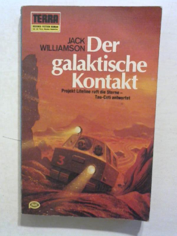 Williamson, Jack: Der Galaktische Kontakt.