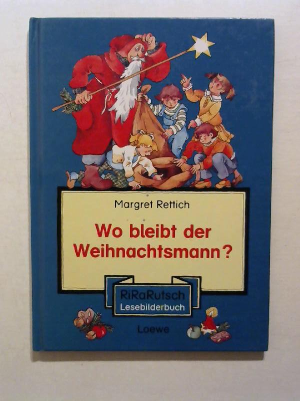 Rettich, Marget: Wo bleibt der Weihnachtsmann?
