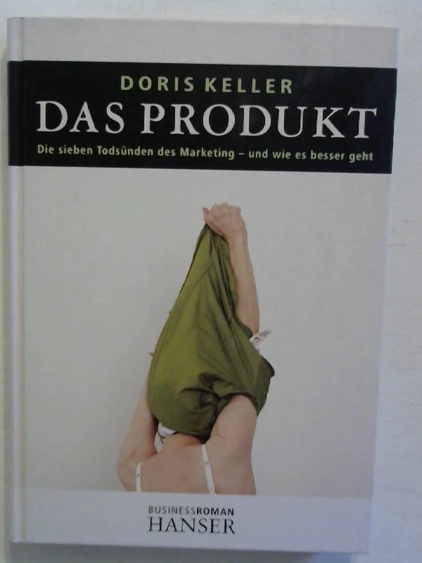 Das Produkt: Die sieben Todsünden des Marketing - und wie es besser geht.