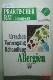 Praktischer Rat Gesundheit: Ursachen Vorbeugung Behandlung. Allergien