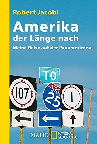 Amerika, der Länge nach : meine Reise auf der Panamericana. National geographic adventure press ; 342