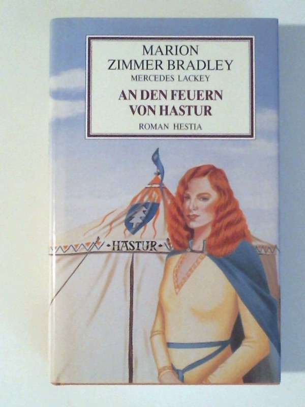 Bradley, Marion Zimmer und Mercedes Lackey: An den Feuern von Hastur - Ein Darkover-Roman 2. Auflage