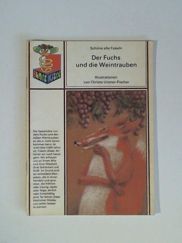 Der Fuchs und die Weintrauben - Schöne alte Fabeln neu erzählt (Bunte Kiste) Auflage: 3.
