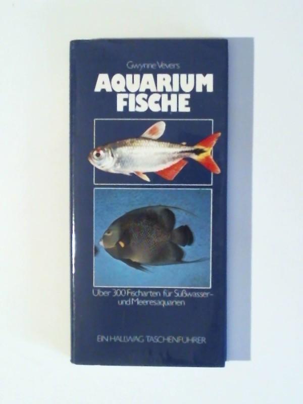 Vevers, Gwynne: Aquariumfische Über 300 Fischarten für Süßwasser- und Meeresaquarien