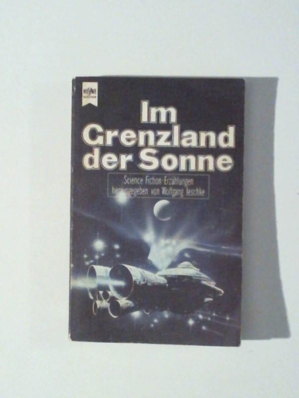 Jeschke, Wolfgang (Hrsg.): Im Grenzland der Sonne.