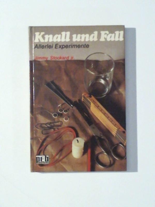 Knall und Fall. Allerlei Experimente. 2. Auflage