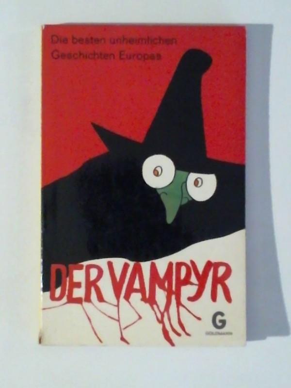 Die besten unheimlichen Geschichten Europas Der Vampyr