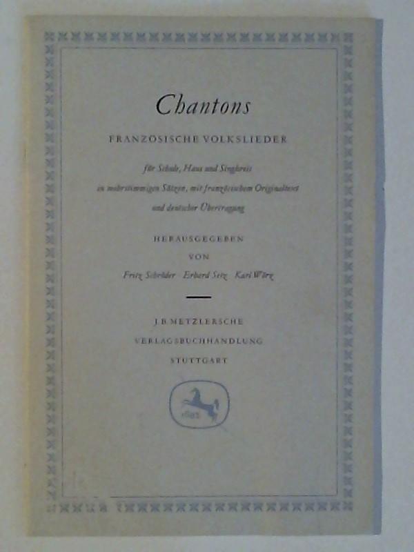 Chantons. Französische Volkslieder für Schule, Haus und Singkreis in mehrstimmigen Sätzen, mit französischem Orginaltext und deutscher Übertragung
