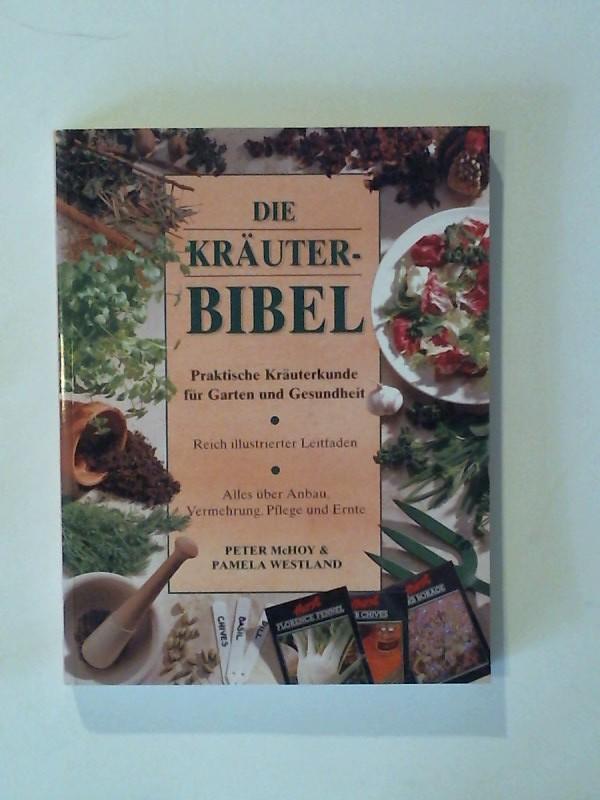 Die Kräuterbibel Praktische Kräuterkunde für Garten und Gesundheit