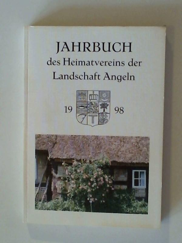 Jahrbuch des Heimatvereins der Landschaft Angeln 62. Jahrgang 1998. 62. Jahrgang 1998