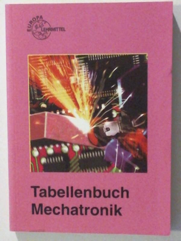 Tabellenbuch Mechatronik 3. neu bearbeitete und erweiterte Auflage