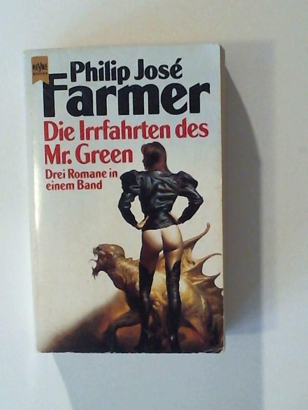 Farmer, Philip José: Die Irrfahrten des Mr. Green,  Drei Romane in einem Band