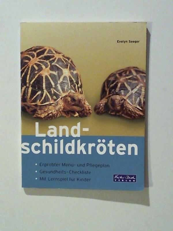 Seeger, Evelyn: Landschildkröten