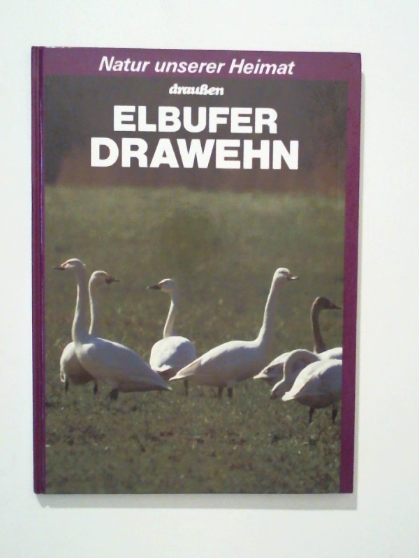 Natur unserer Heimat - Elbufer Drawehn