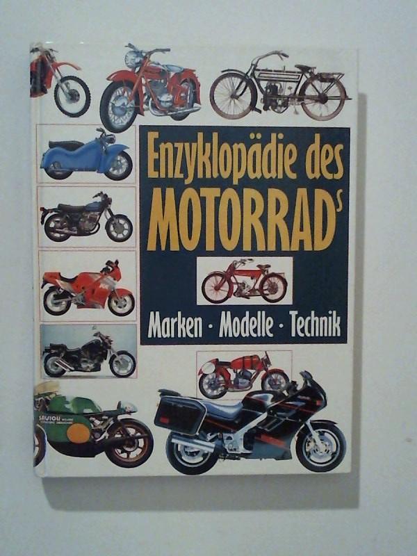 Enzyklopädie des Motorrads. Marken - Modelle - Technik