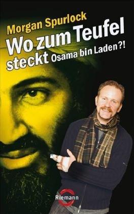 Morgan, Spurlock: Wo zum Teufel steckt Osama bin Laden?!