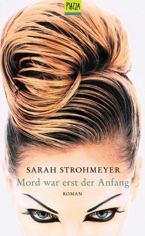 Strohmeyer, Sarah: Mord war erst der Anfang. Roman.