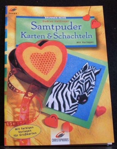 Samtpuder - Karten & Schachteln. [mit Vorlagen; mit farbigen Vorlagen für Grußkarten].