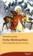Frohe Weihnachten Weihnachtsgrüße damals und heute Auflage: 1