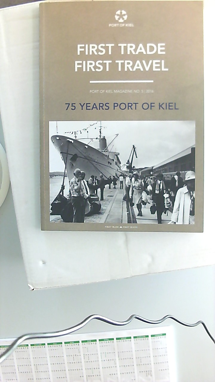 First Trade-First Travel, 75 Years Port of Kiel