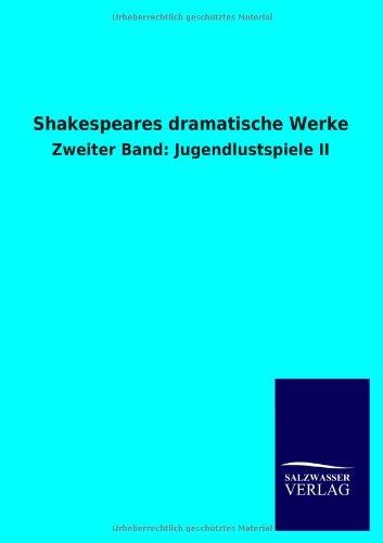Shakespeares dramatische Werke Zweiter Band: Jugendlustspiele II