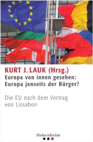 Europa von innen gesehen: Europa jenseits der Bürger? Die EU nach dem Vertrag von Lissabon