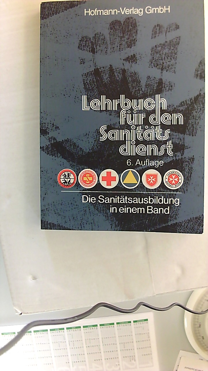 Lehrbuch für den Sanitätsdienst; Teil: [Hauptbd.]. 6., aktualisierte Aufl.