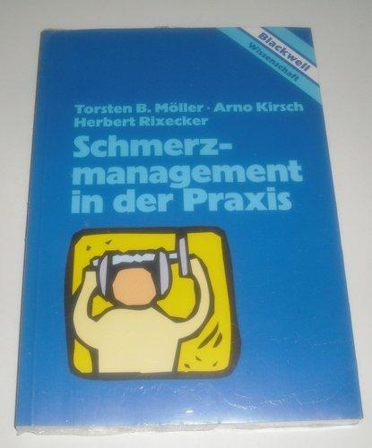 Torsten, B. Möller, Kirsch Arno und Rixecker Herbert: Schmerzmanagement in der Praxis