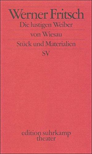 Die lustigen Weiber von Wiesau. Lustspiel; [Stück und Materialien]. Auflage: Erstausgabe