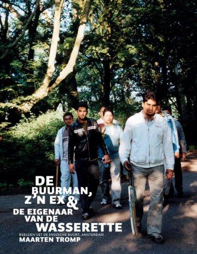 Tromp, M.: De buurman, z'n ex & de eigenaar van de wasserette Beelden uit de Indische buurt, Amsterdam Auflage: 1.