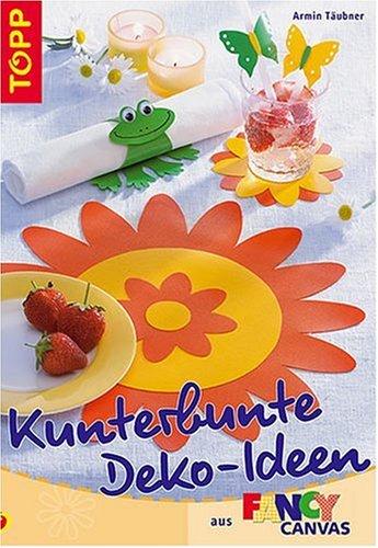 Kunterbunte Deko-Ideen aus Fancy Canvas. Mit perforierten Vorlagenbogen u. Einsteckhüllen. Auflage: 1