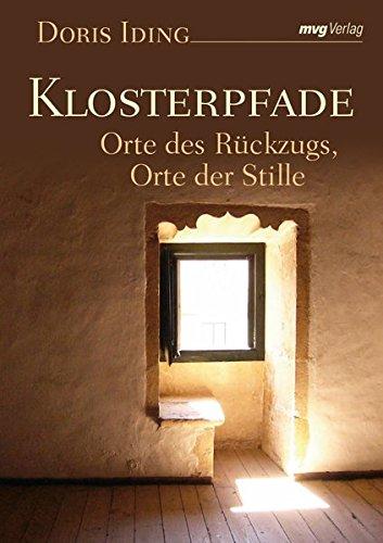 Klosterpfade Orte des Rückzugs, Orte der Stille