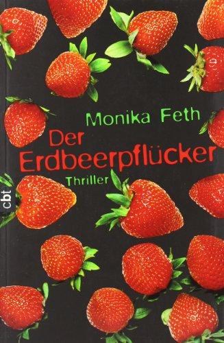Der Erdbeerpflücker Thriller. Nominiert für den Martin Kinder- und Jugendkrimipreis 2004