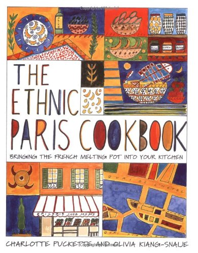 The ethnic paris cookbook Bringing the french melting pot into your kitchen