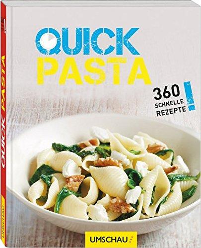 Quick Pasta 360 schnelle Rezepte