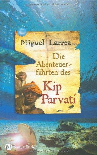 Die Abenteuerfahrten des Kip Parvati.