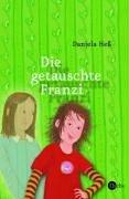 Daniela, Heß und Zimmermann Anna: Die getauschte Franzi.