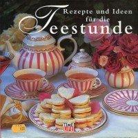 Rezepte und Ideen für die Teestunde