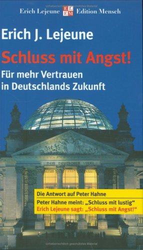 Schluss mit Angst! Für mehr Vertrauen in Deutschlands Zukunft