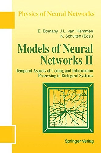 Models of Neural Networks II Temporal Aspects of Coding and Information Processing in Biological Systems