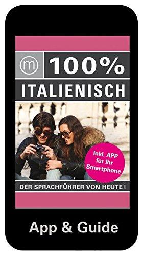100% Sprachguide Italienisch inkl. App Für Ihr Smartphone.
