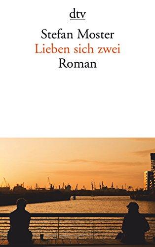 Lieben sich zwei Roman