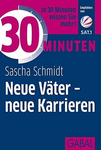 Sascha, Schmidt: Neue Väter - neue Karrieren Empfohlen von Sat.1
