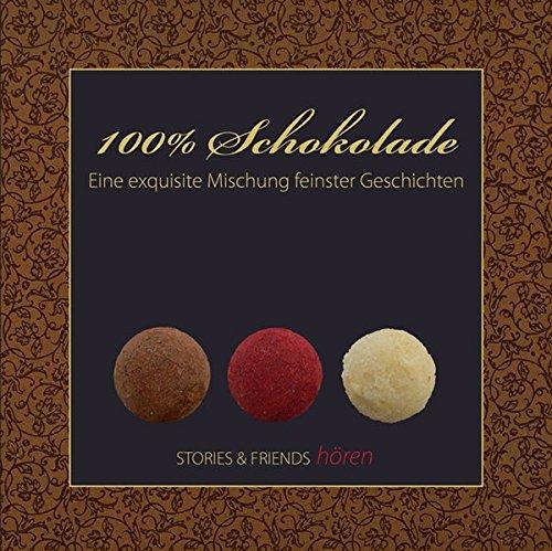100 % Schokolade, 1 Audio-CD. Eine exquisite Mischung feinster Geschichten