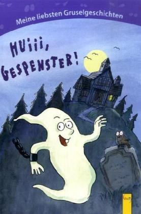 Huiii, Gespenster Meine liebsten Gruselgeschichten. Von Autoren on Tour
