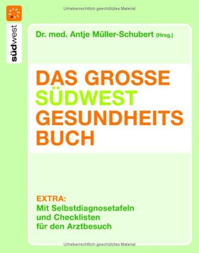 Das große Südwest Gesundheitsbuch. Mit Selbstdiagnosetafeln und Checklisten für den Arztbesuch.
